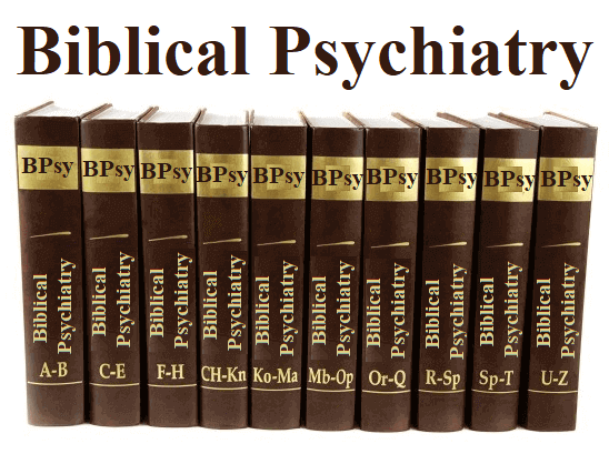 Biblical Psychiatry